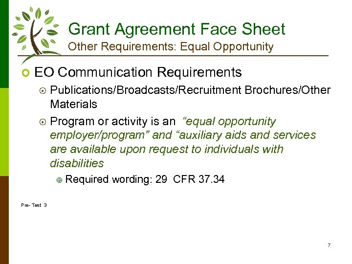 Grant Agreement Face Sheet Other Requirements: Equal Opportunity ¢ EO Communication Requirements Publications/Broadcasts/Recruitment Brochures/Other
