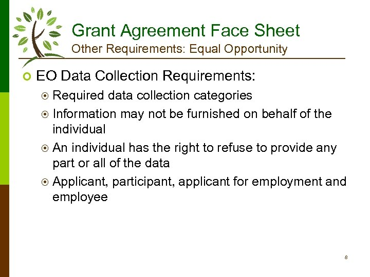 Grant Agreement Face Sheet Other Requirements: Equal Opportunity ¢ EO Data Collection Requirements: ¤
