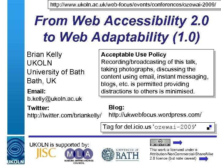 http: //www. ukoln. ac. uk/web-focus/events/conferences/ozewai-2009/ From Web Accessibility 2. 0 to Web Adaptability (1.