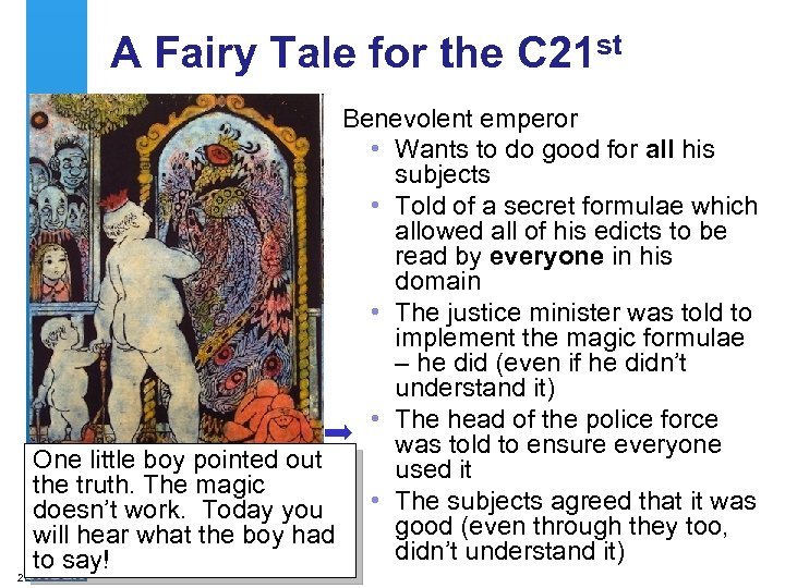 A Fairy Tale for the C 21 st 2 Benevolent emperor • Wants to