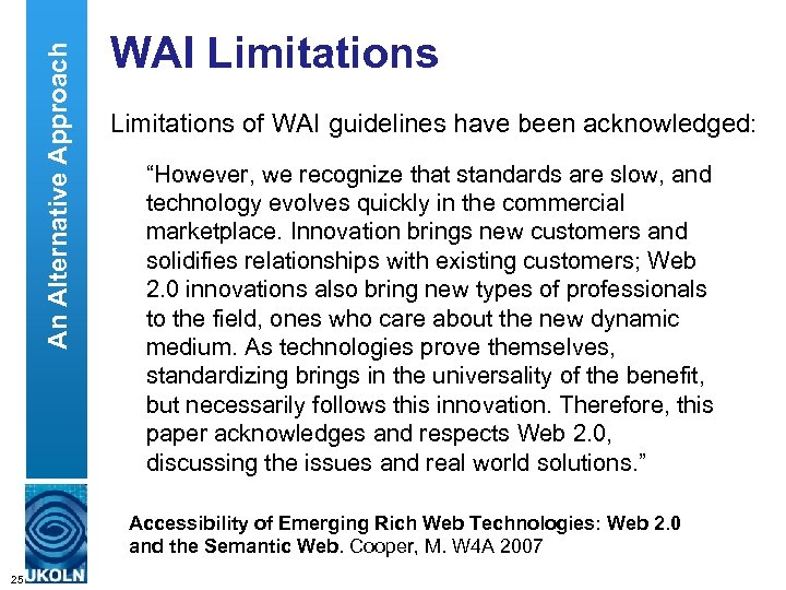 "An Alternative Approach WAI Limitations of WAI guidelines have been acknowledged: ""However, we recognize"