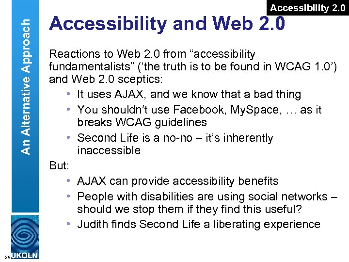 An Alternative Approach Accessibility 2. 0 Accessibility and Web 2. 0 Reactions to Web