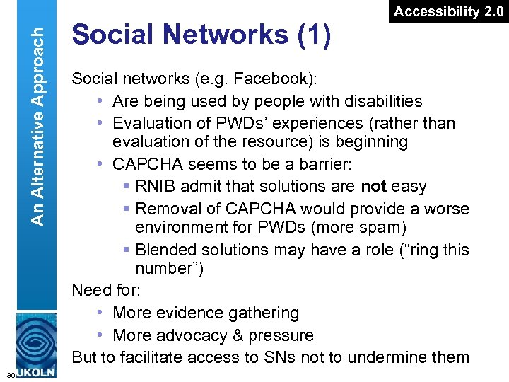 An Alternative Approach 30 Social Networks (1) Accessibility 2. 0 Social networks (e. g.