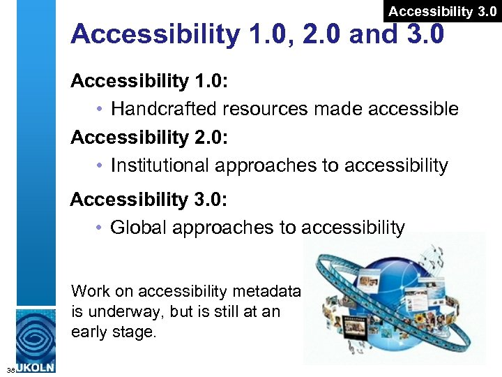 Accessibility 3. 0 Accessibility 1. 0, 2. 0 and 3. 0 Accessibility 1. 0: