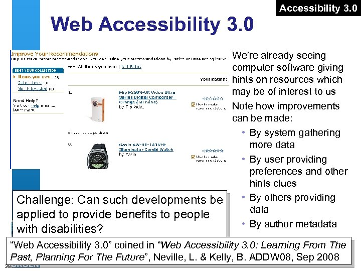 Web Accessibility 3. 0 Challenge: Can such developments be applied to provide benefits to