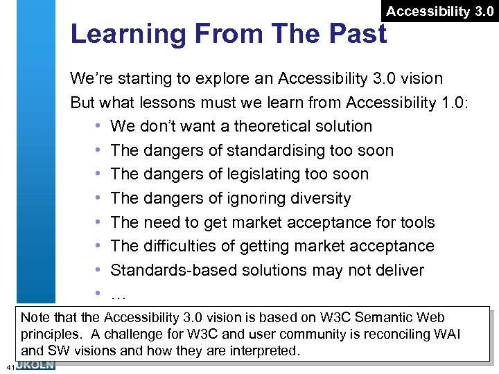 Accessibility 3. 0 Learning From The Past We're starting to explore an Accessibility 3.