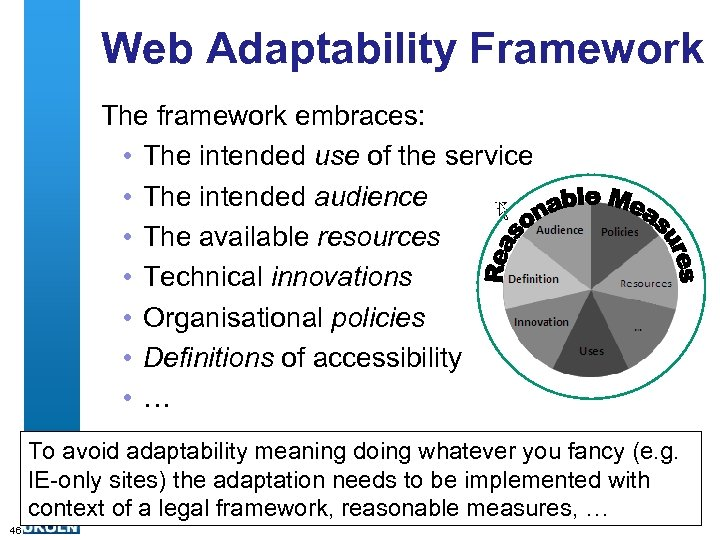 Web Adaptability Framework The framework embraces: • The intended use of the service •