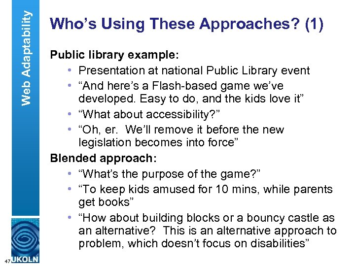 Web Adaptability Who's Using These Approaches? (1) Public library example: • Presentation at national