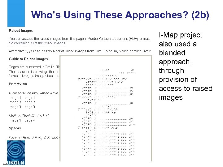 Who's Using These Approaches? (2 b) I-Map project also used a blended approach, through