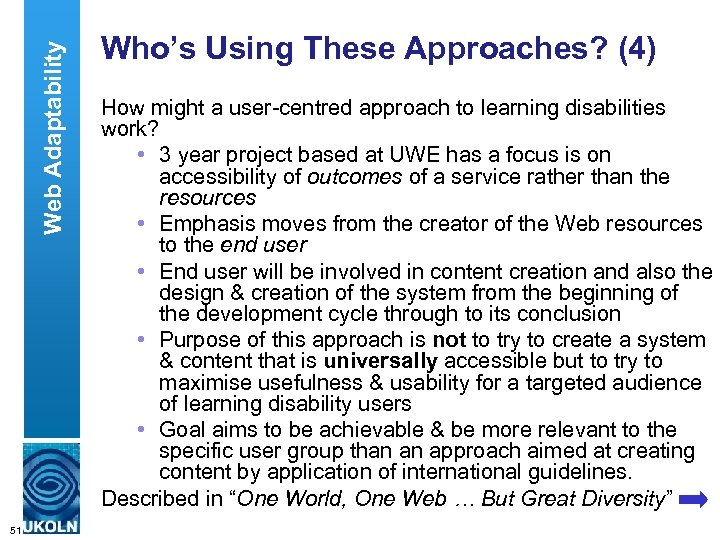 Web Adaptability Who's Using These Approaches? (4) How might a user-centred approach to learning