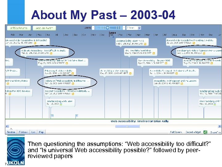 "About My Past – 2003 -04 Then questioning the assumptions: ""Web accessibility too difficult?"