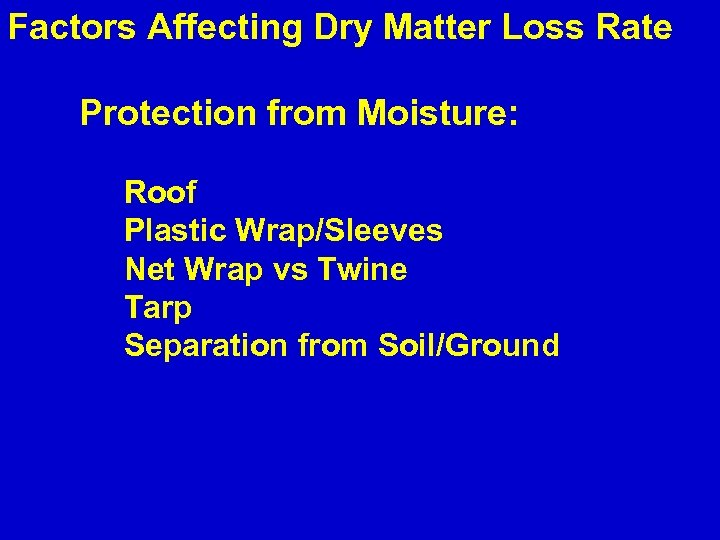 Factors Affecting Dry Matter Loss Rate Protection from Moisture: Roof Plastic Wrap/Sleeves Net Wrap