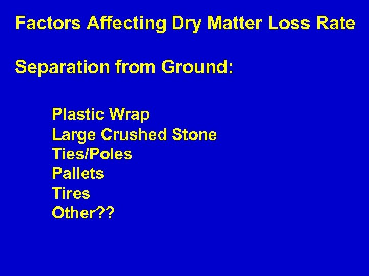 Factors Affecting Dry Matter Loss Rate Separation from Ground: Plastic Wrap Large Crushed Stone