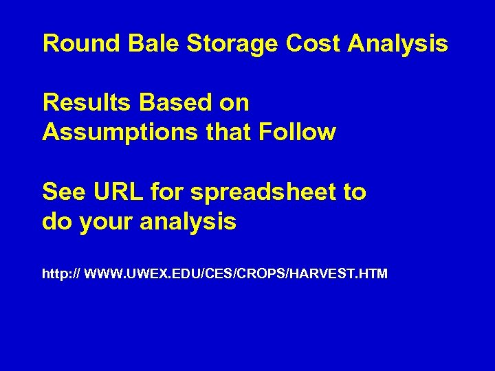 Round Bale Storage Cost Analysis Results Based on Assumptions that Follow See URL for