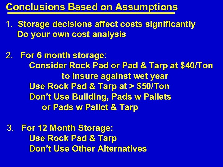 Conclusions Based on Assumptions 1. Storage decisions affect costs significantly Do your own cost
