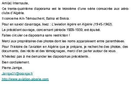 Ami(e) Internaute, Ce trente-quatrième diaporama est le troisième d'une série consacrée aux aéroclubs d'Algérie.