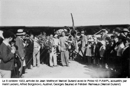 Le 8 octobre 1933, arrivée de Jean Meilhe et Marcel Durand avec le Potez