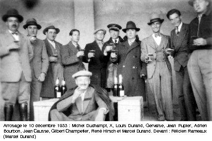 Arrosage le 10 décembre 1933 : Michel Duchampt, X, Louis Durand, Gervaise, Jean Pupier,