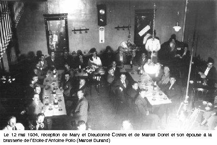 Le 12 mai 1934, réception de Mary et Dieudonné Costes et de Marcel Doret
