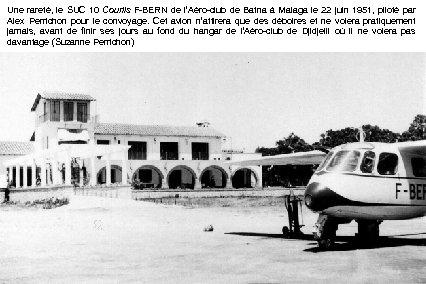 Une rareté, le SUC 10 Courlis F-BERN de l'Aéro-club de Batna à Malaga le