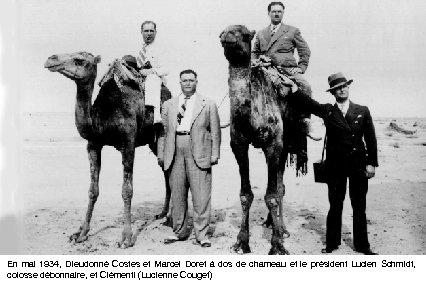 En mai 1934, Dieudonné Costes et Marcel Doret à dos de chameau et le