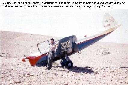 A Oued-Djellal en 1959, après un démarrage à la main, le Norécrin parcourt quelques