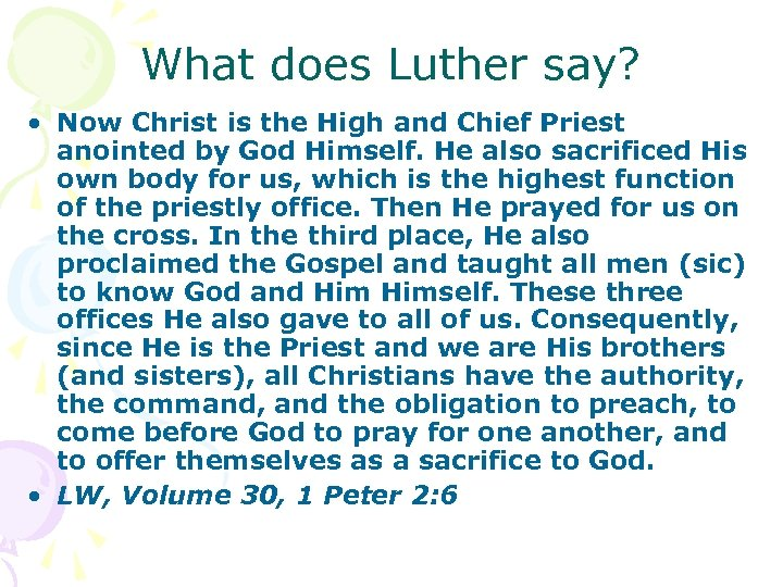 What does Luther say? • Now Christ is the High and Chief Priest anointed