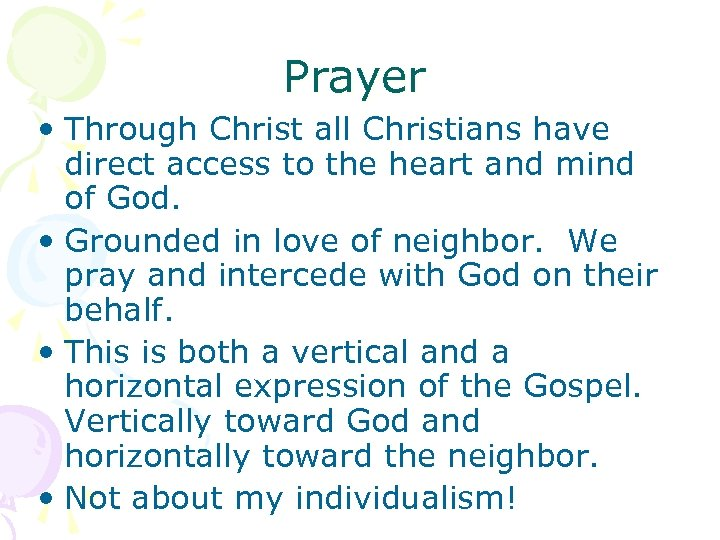 Prayer • Through Christ all Christians have direct access to the heart and mind