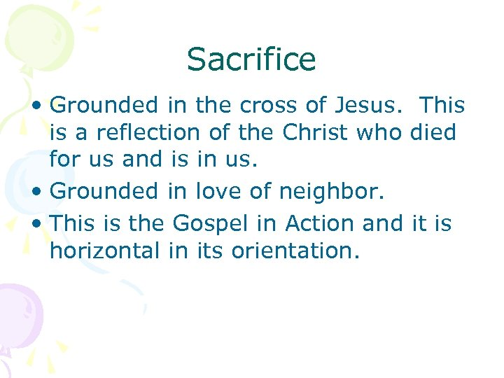 Sacrifice • Grounded in the cross of Jesus. This is a reflection of the