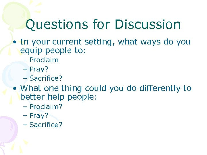 Questions for Discussion • In your current setting, what ways do you equip people