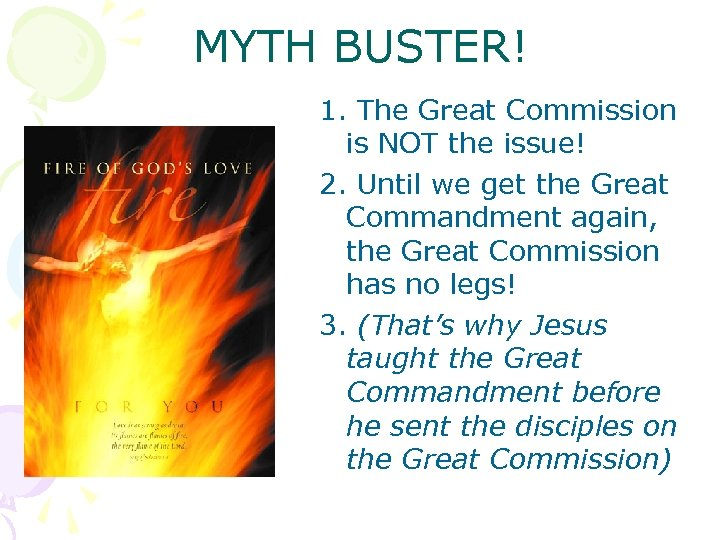 MYTH BUSTER! 1. The Great Commission is NOT the issue! 2. Until we get