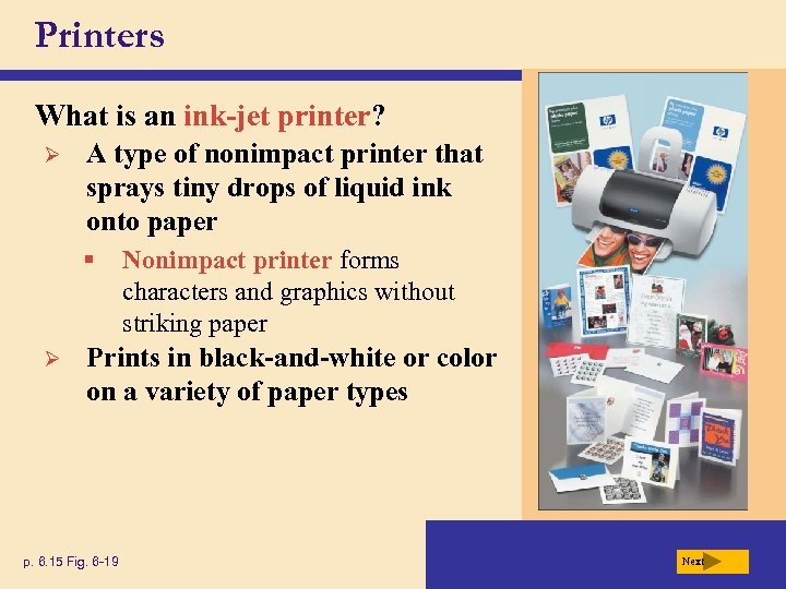 Printers What is an ink-jet printer? Ø A type of nonimpact printer that sprays