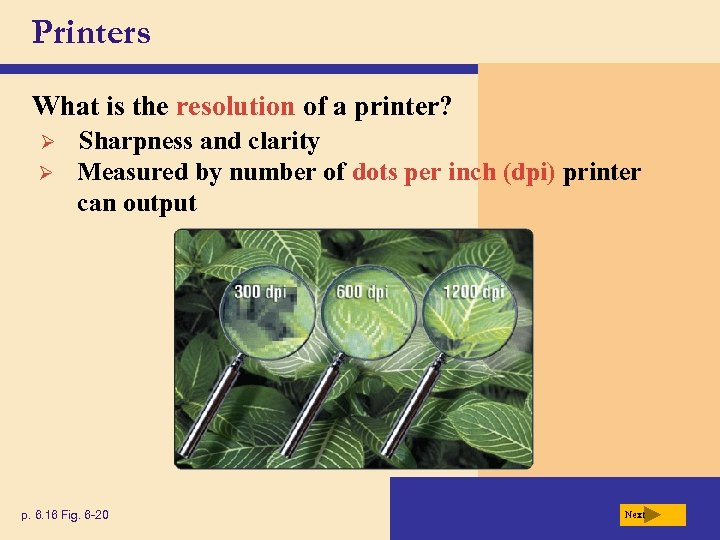 Printers What is the resolution of a printer? Ø Ø Sharpness and clarity Measured