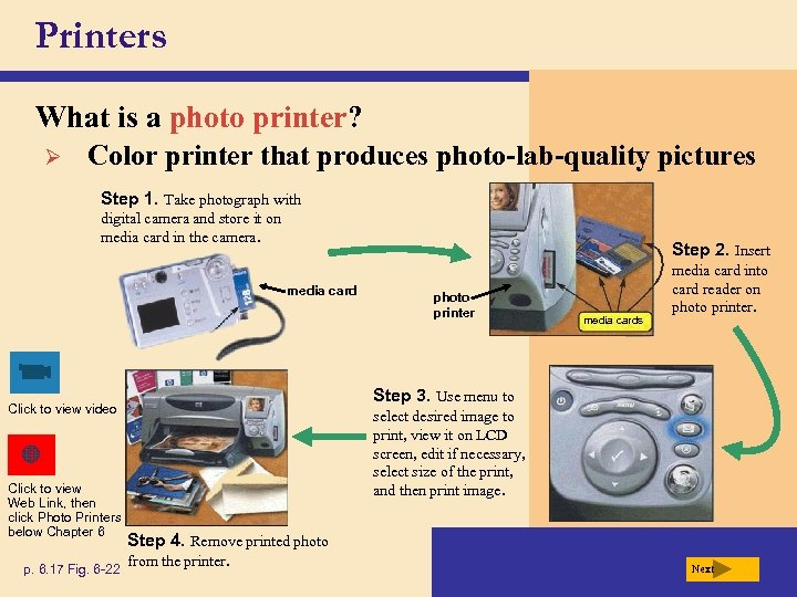 Printers What is a photo printer? Ø Color printer that produces photo-lab-quality pictures Step