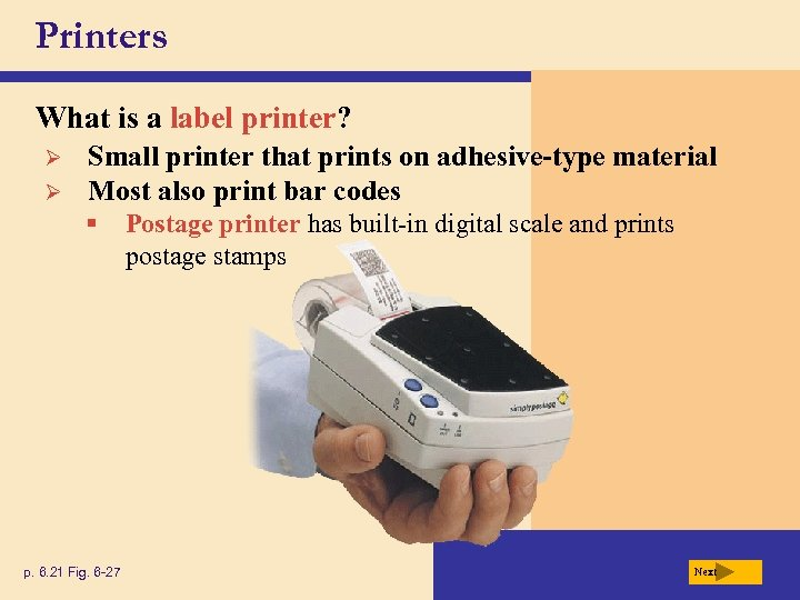 Printers What is a label printer? Ø Ø Small printer that prints on adhesive-type