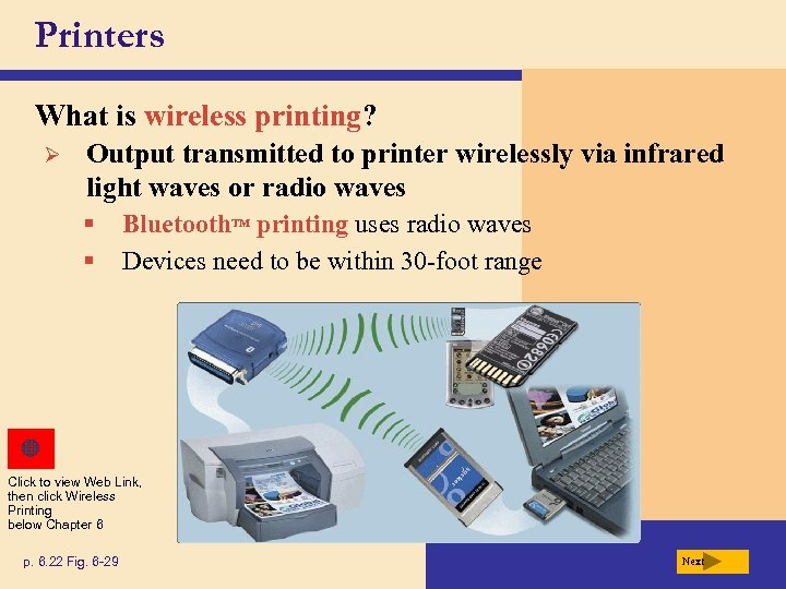 Printers What is wireless printing? Ø Output transmitted to printer wirelessly via infrared light