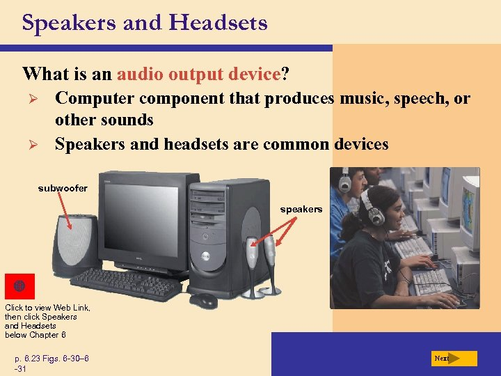Speakers and Headsets What is an audio output device? Ø Ø Computer component that