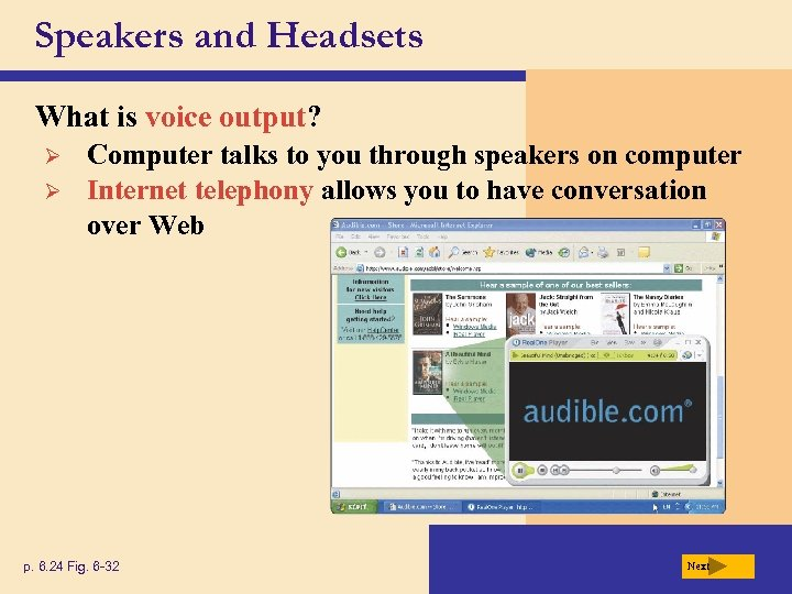 Speakers and Headsets What is voice output? Ø Ø Computer talks to you through