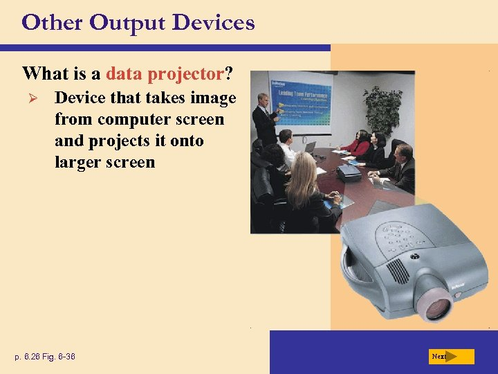 Other Output Devices What is a data projector? Ø Device that takes image from
