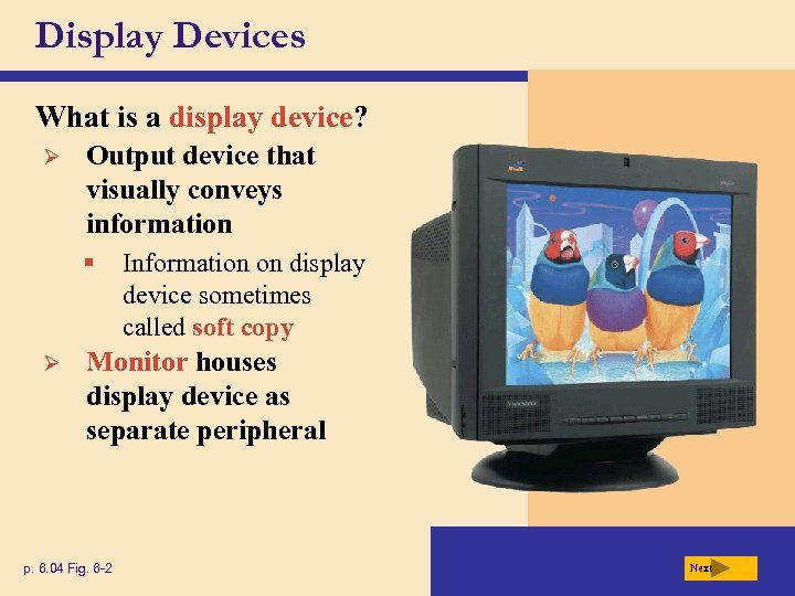 Display Devices What is a display device? Ø Output device that visually conveys information