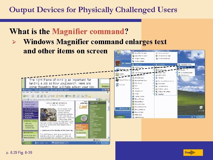Output Devices for Physically Challenged Users What is the Magnifier command? Ø Windows Magnifier