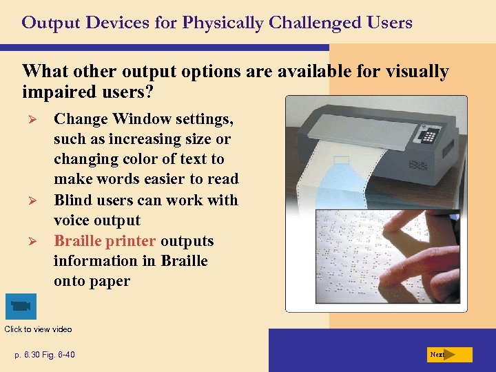 Output Devices for Physically Challenged Users What other output options are available for visually