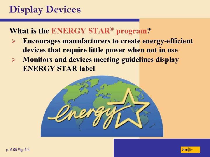 Display Devices What is the ENERGY STAR® program? Ø Ø Encourages manufacturers to create