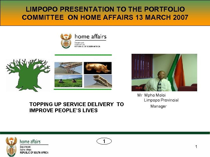 LIMPOPO PRESENTATION TO THE PORTFOLIO COMMITTEE ON HOME AFFAIRS 13 MARCH 2007 TOPPING