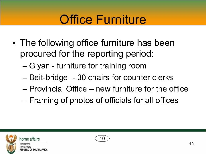 Office Furniture • The following office furniture has been procured for the reporting period:
