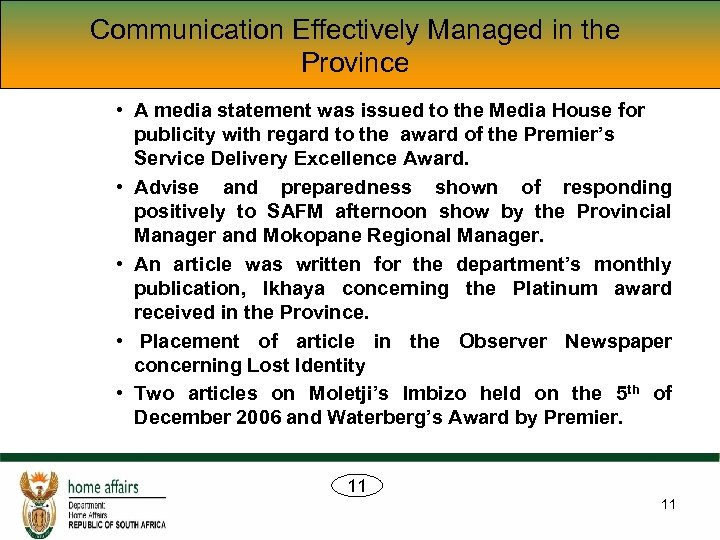 Communication Effectively Managed in the Province • A media statement was issued to the
