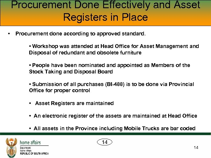 Procurement Done Effectively and Asset Registers in Place • Procurement done according to approved