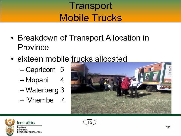 Transport Mobile Trucks • Breakdown of Transport Allocation in Province • sixteen mobile trucks