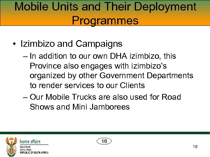 Mobile Units and Their Deployment Programmes • Izimbizo and Campaigns – In addition to