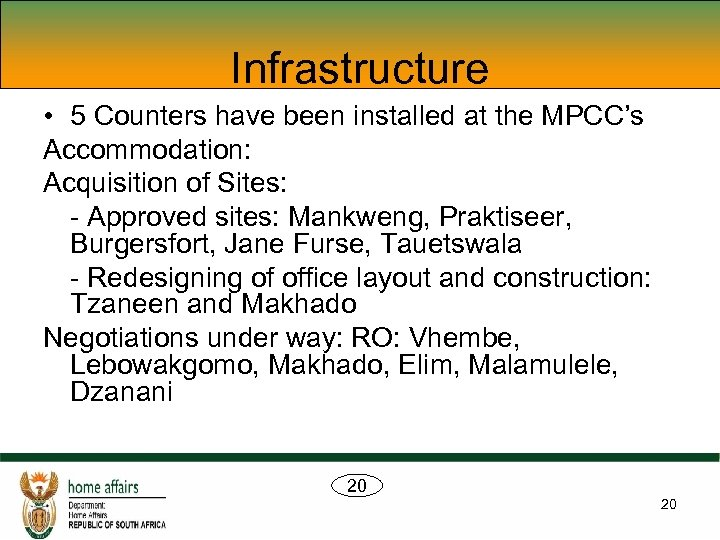 Infrastructure • 5 Counters have been installed at the MPCC's Accommodation: Acquisition of Sites:
